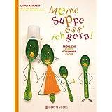 """Meine Suppe ess' ich gern: Fr�hliche Kinderschlemmerk�chevon """"Laura Annaert"""""""