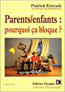 Parents-enfants : Pourquoi ca bloque ? par Estrade