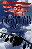 The Complete Fighter Ace: All the World's Fighter Aces, 1914-2000