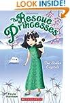 The Rescue Princesses #4: The Stolen...