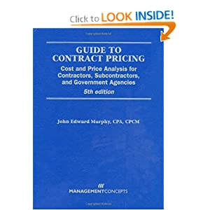 Guide to Contract Pricing: Cost and Price Analysis for Contractors, Subcontractors, and Governement Agencies, 5th edition read online