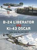 img - for B-24 Liberator vs Ki-43 Oscar: China and Burma 1943 (Duel) book / textbook / text book