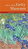The J. Paul Getty Museum Handbook of the Collections (Getty Trust Publications, J. Paul Getty Museum)