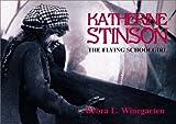 Katherine Stinson: The Flying Schoolgirl