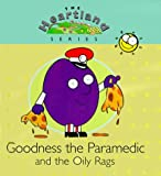 img - for Goodness the Paramedic and the Oily Rags (Heartland (Concordia)) book / textbook / text book