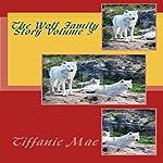 The Wolf Family Story Volume 3   Tiffani Mae