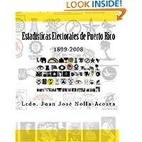Estadisticas Electorales de Puerto Rico: 1899-2008 (Spanish Edition)