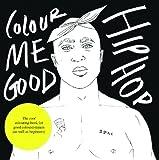 Colour Me Good Hip Hop