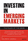 William Gamble Investing In Emerging Markets: The Rules Of The Game