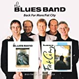 Back For More/Fat Cityby The Blues Band