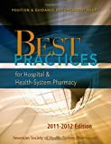 Best Practices for Hospital and Health-System Pharmacy 2011-2012 (Position & Guidance Documnts of Ashp)