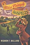 Miss Dimple Suspects: A Mystery (Miss Dimple Kilpatrick)