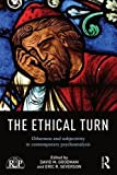img - for The Ethical Turn: Otherness and Subjectivity in Contemporary Psychoanalysis (Relational Perspectives Book Series) book / textbook / text book