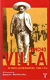 img - for Pancho Villa: Retrato Autobiografico, 1894-1914 (Spanish Edition) book / textbook / text book