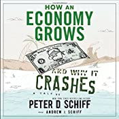How An Economy Grows And Why It Crashes | [Peter D Schiff, Andrew J Schiff]