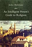 An Intelligent Person's Guide to Religion