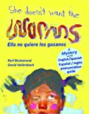 She Doesn't Want the Worms! Ella no quiere los gusanos: A Mystery (in English & Spanish) (Mini-mysteries for Minors)