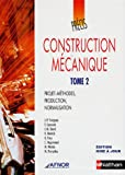 Construction mcanique : Tome 2, Projets-mthodes, production, normalisation