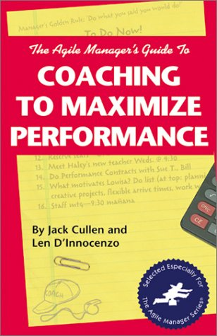 The Agile Manager's Guide to Coaching to Maximize Performance (The Agile Manager Series)