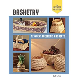 BJ Crawford - The Weekend Crafter: Basketry: 17 Great Weekend Projects  Reviews