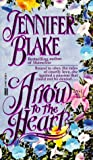 Arrow to the Heart (0449147347) by Blake, Jennifer
