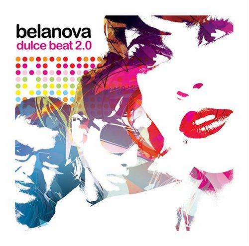 Belanova - Dulce Beat 2.0 - Zortam Music