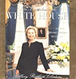 An Invitation To The White House: At Home With History (0684857995) by Hillary Rodham Clinton