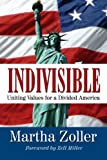cover of Indivisible: Uniting Values for a Divided America