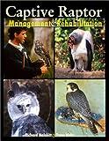 Captive Raptor: Management & Rehabilitation