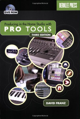 Producing in the Home Studio With Pro Tools BK/DVD-Rom...