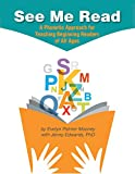 img - for See Me Read: A Phonetic Approach for Teaching Beginning Readers of All Ages book / textbook / text book