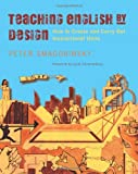 Teaching English by Design: How to Create and Carry Out Instructional Units