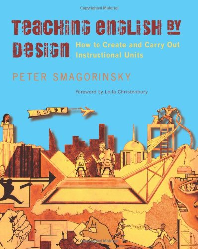 Teaching English by Design: How to Create and Carry Out...