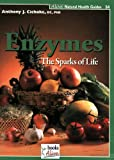 Enzymes: The Sparks of Life (Natural Health Guide)
