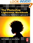 The Photoshop Lightroom Workbook: Wor...