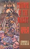 Triumph of the Market: Essays on Economics, Politics, and the Media (089608521X) by Herman, Edward S.