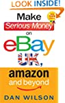 Make Serious Money on eBay UK, Amazon...