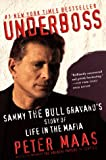 Underboss: Sammy the Bull Gravano's Story of Life in the Mafia (0060930969) by Maas, Peter