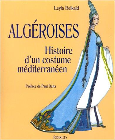 Algéroises. Histoire d'un costume méditerranéen