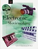 Electronic Moviemaking (Wadsworth Series in Television and Film) (0534507476) by Lynne S. Gross