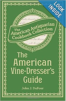 Download ebook The American Vine-Dresser's Guide: Being a Treatise on the Cultivation of the Vine, and the Process of Wine Making Adapted to the Soil and Climate of the United States