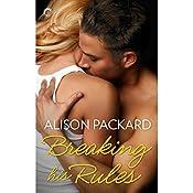 Breaking His Rules | Alison Packard