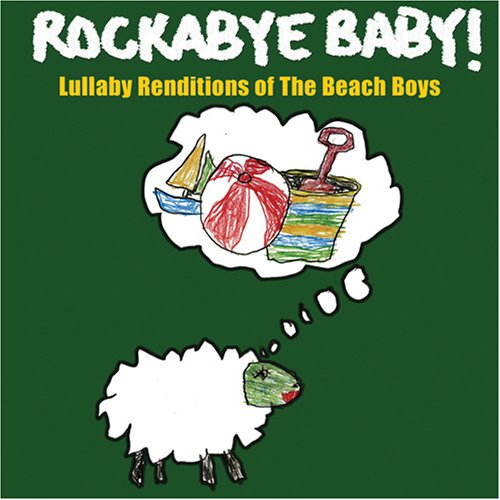 Beach Boys - Rockabye Baby! Lullaby Renditions of The Beach Boys - Zortam Music
