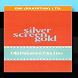 Silver Screen Gold: Old Pakistani Film Songs
