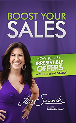 Boost Your Sales: How to Use Irresistible Offers... Without Being Salesy PDF