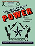 img - for The Master Book Of Spiritual Power: Obtain All That You Desire - Love, Good Luck, Beauty, Fabulous Fortunes book / textbook / text book