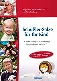Sch��ler-Salze f�r Ihr Kind: Sanfte Heilung f�r 0- bis 14-J�hrige. Symptom-Register von A bis Z