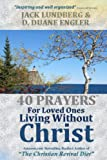 img - for 40 Prayers for Loved Ones Living Without Christ (40 Prayers Series) book / textbook / text book