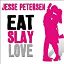 Eat Slay Love: Living with the Dead, Book 3 (       UNABRIDGED) by Jesse Petersen Narrated by Cassandra Campbell