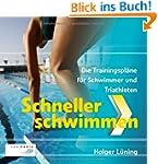 Schneller Schwimmen: Die Trainingspl�...